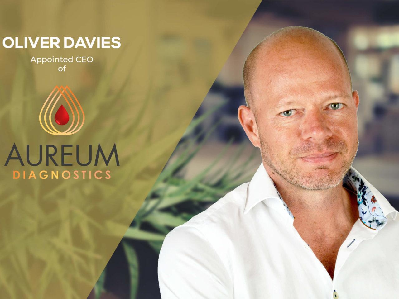 Oliver Davies – Appointed CEO of Aureum Diagnostics